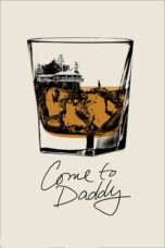 Download Film Come to Daddy (2020) Subtitle Indonesia Full Movie HD Nonton Streaming