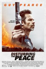 Download Film Disturbing the Peace (2020) Subtitle Indonesia Full Movie HD Nonton Streaming