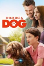 Download Film Think Like a Dog (2020) Subtitle Indonesia Full Movie HD Nonton Streaming