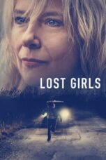 Download Film Lost Girls (2020) Subtitle Indonesia Full Movie HD Nonton Streaming