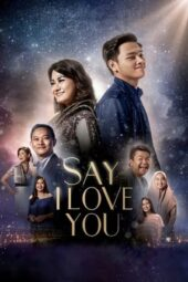 Download Film Say I Love You (2019) Full Movie HD Nonton Streaming