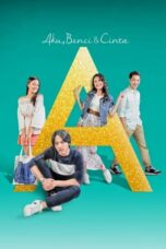 Download Film A: Aku, Benci & Cinta (2017) Full Movie HD Nonton Streaming
