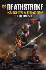 Download Film Deathstroke: Knights & Dragons - The Movie (2020) Subtitle Indonesia Full Movie HD Nonton Streaming