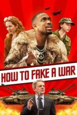 Download Film How to Fake a War (2020) Subtitle Indonesia Full Movie HD Nonton Streaming