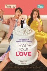 Download Film Trade Your Love (2019) Subtitle Indonesia Full Movie HD Nonton Streaming