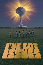Download Film I've Got Issues (2020) Subtitle Indonesia Full Movie HD Nonton Streaming