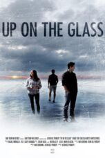 Download Film Up On The Glass (2020) Subtitle Indonesia Full Movie HD Nonton Streaming