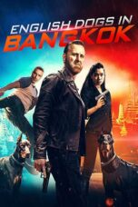 Download Film English Dogs in Bangkok (2020) Subtitle Indonesia Full Movie HD Nonton Streaming