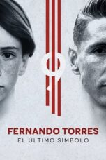 Download Film Fernando Torres: The Last Symbol (2020) Subtitle Indonesia Full Movie HD Nonton Streaming