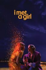 Download Film I Met a Girl (2020) Subtitle Indonesia Full Movie HD Nonton Streaming