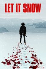Download Film Let It Snow (2020) Subtitle Indonesia Full Movie HD Nonton Streaming