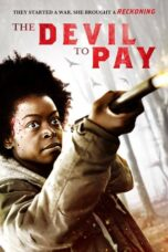 Download Film The Devil to Pay (2020) Subtitle Indonesia Full Movie HD Nonton Streaming