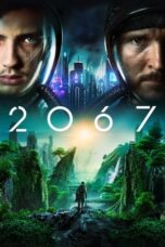 Download Film 2067 (2020) Subtitle Indonesia Full Movie HD Nonton Streaming