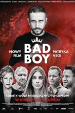 Download Film Bad Boy (2020) Subtitle Indonesia Full Movie HD Nonton Streaming