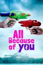 Download Film All Because of You (2020) Subtitle Indonesia Full Movie HD Nonton Streaming